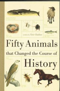 chaline-fifty-animals-that-changed-the-course-of-history-2011