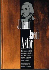 John_Jacob_Astor_Lebensbild_web